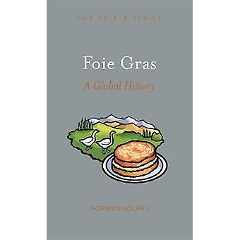 Foie Gras A Global History Edible