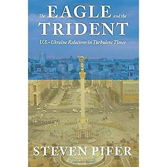 The Eagle and the Trident by Steven Pifer
