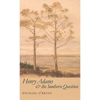 Henry Adams ja Michael OBrienin eteläinen kysymys