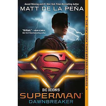 Superman Dawnbreaker av Matt de la Pena