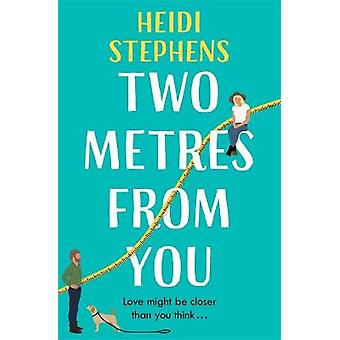 Two Metres From You Escape with this hilarious feelgood and utterly irresistible romantic comedy