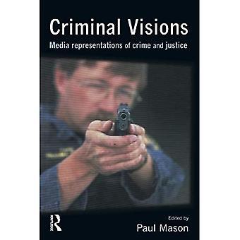 Criminal Visions: Media Representations of Crime and Justice