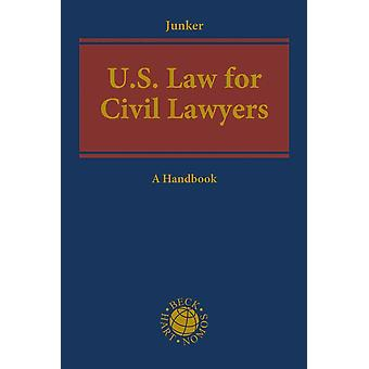 US Law for Civil Lawyers A Practical Reference Guide
