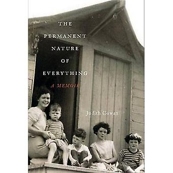 The Permanent Nature of Everything - A Memoir by Judith Cowan - 978077