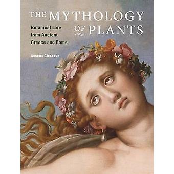 De mythologie van planten - botanische Lore van het oude Griekenland en Rome