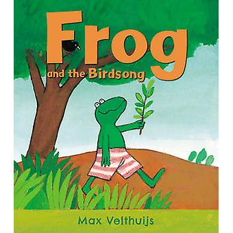 Frog and the Birdsong by Max Velthuijs - 9781783441464 Book