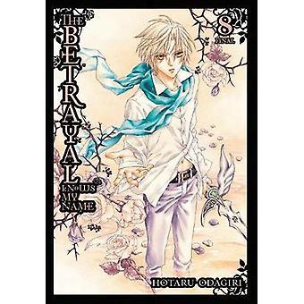 The Betrayal Knows My Name - Vol. 8 by Hotaru Odagiri - 9781975300142