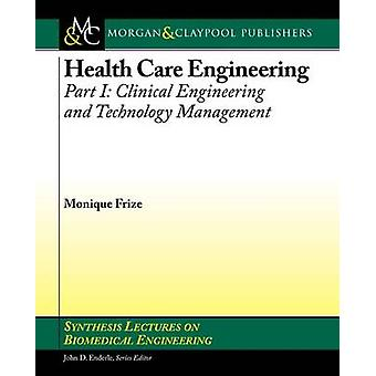 Health Care Engineering - Clinical Engineering and Technology Manageme