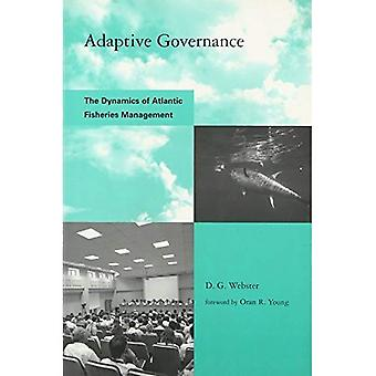 Adaptive Governance: The Dynamics of Atlantic Fisheries Management (Global Environmental Accord: Strategies for Sustainability and Institutional Innovation)