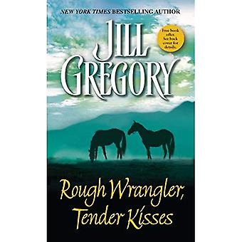 Rough Wrangler, Tender Kisses