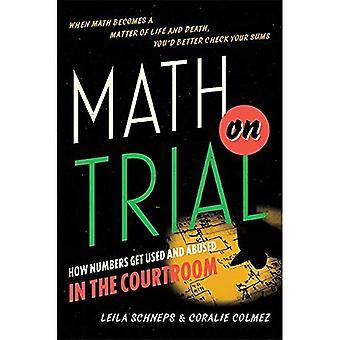 Wiskunde op proef: hoe getallen krijgen gebruikt en in de rechtszaal misbruikt