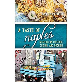 A Taste of Naples: Neapolitan Culture, Cuisine,� and Cooking (Big City Food Biographies)