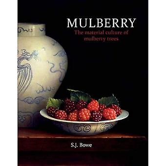 Mulberry: The Material Culture of Mulberry Trees