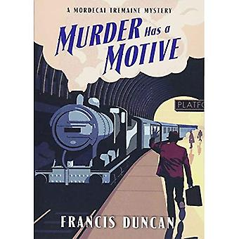 Murder Has a Motive (Mordecai Tremaine Mystery)