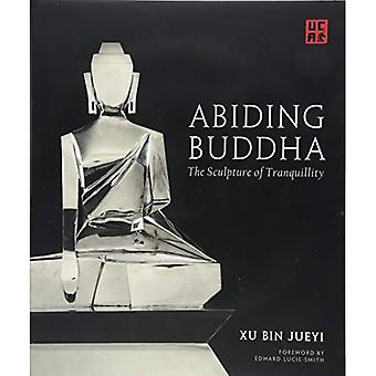 Abiding Buddha: The Sculpture of Tranquility (Unicorn Chinese Arts Series)