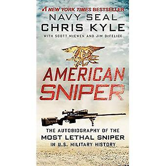 Amerikanischer Sniper: Die Autobiographie von Seal-Chef Chris Kyle (USN, 1999-2009), der tödlichste Scharfschütze in US militärische Geschichte: die Autobiographie von... in der amerikanischen Militärgeschichte. Taschenbuch