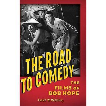 Veien til komedie filmer av Bob Hope av McCaffrey & Donald