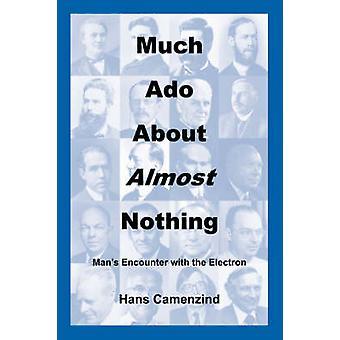 Much ADO about Nothing bijna Mans ontmoeting met het elektron door Camenzind & Hans