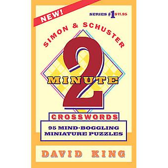 Simon and Schusters TwoMinute Crosswords Vol. 1 by King & David