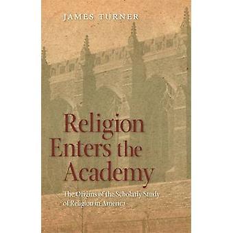 Religion træder Academy oprindelsen af den videnskabelige undersøgelse af Religion i Amerika af Turner & James