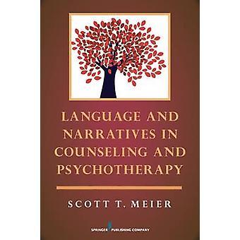 Langue et récits en Counseling et de psychothérapie par Meier & Scott T.