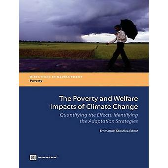 The Poverty and Welfare Impacts of Climate Change Quantifying the Effects Identifying the Adaptation Strategies by Skoufias & Emmanuel