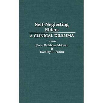 SelfNeglecting äldste ett kliniskt Dilemma av RathboneMcCuan & Eloise
