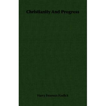 Christianity And Progress by Fosdick & Harry Emerson