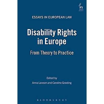 Disability Rights in Europe From Theory to Practice by Lawson & Anna