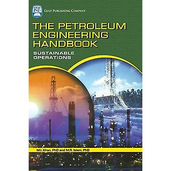 De Petroleum Engineering handboek duurzame operaties door Islam & M. Rafiqual