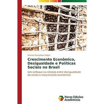 Crescimento Econmico Desigualdade e Polticas Sociais no Brasil von Vidigal Vincius Gonalves