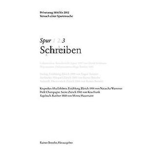 Spur 3 SchreibenPrivatzeug 1856 bis 2012 by Bressler & Rainer
