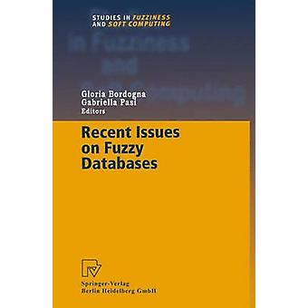 Recent Issues on Fuzzy Databases by Bordogna & Gloria