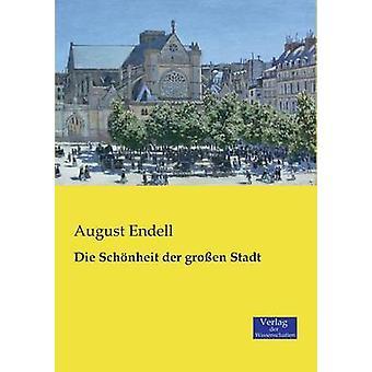 Die Schnheit der groen Stadt by Endell & August