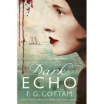 Dark Echo by F G Cottam - 9780312544331 Book
