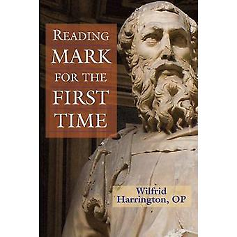Reading Mark for the First Time by Wilfrid J. Harrington - 9780809148