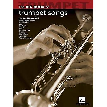 The Big Book of Trumpet Songs by Hal Leonard Publishing Corporation -