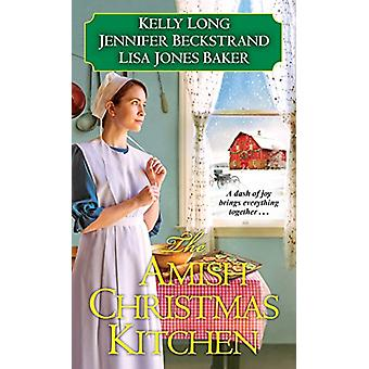 The Amish Christmas Kitchen by Kelly Long - 9781496705921 Book