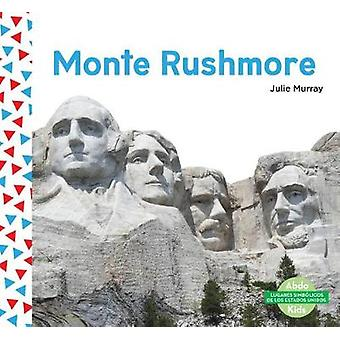 Monte Rushmore (Mount Rushmore) (Spanish Version) by Julie Murray - 9