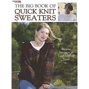 The Big Book of Quick Knit Sweaters by Leisure Arts - 9781574868111 B