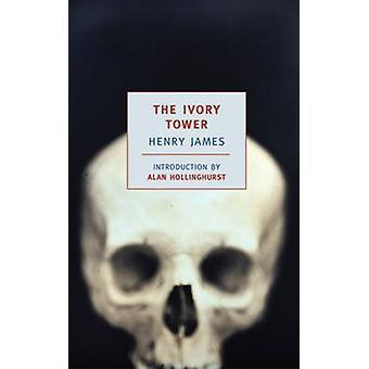 The Ivory Tower by Henry James - Alan Hollinghurst - 9781590170786 Bo