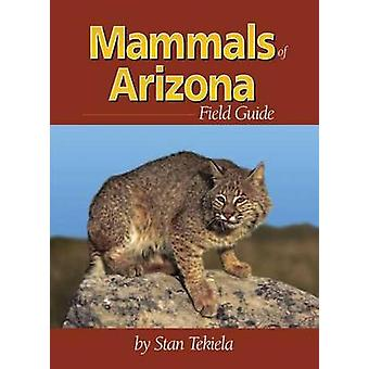 Mammals of Arizona Field Guide by Stan Tekiela - 9781591930754 Book
