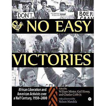 No Easy Victories - African Liberation and American Activists Over a H