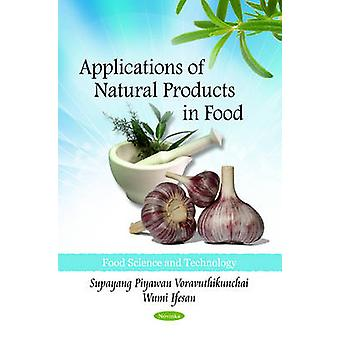 Applications of Natural Products in Food by Supayang Piyawan Voravuth