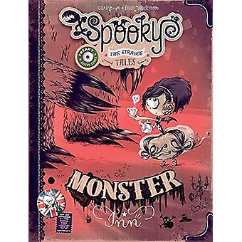 Spooky & The Strange Tales Monster Inn by Elian Black'Mor - 978163140
