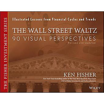 The Wall Street Waltz - 90 Visual Perspectives - Illustrated Lessons f