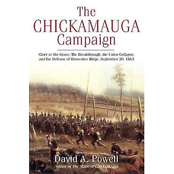 The Chickamauga Campaign-Glory or the Grave: The Breakthrough, the Union Collapse, and the Defense of Horseshoe Ridge, September 20, 1863