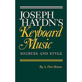 Joseph Haydn tastatur musik - kilder og stil af A. Peter Brown-