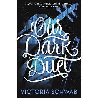 Our Dark Duet by Victoria Schwab - 9780062380883 Book
