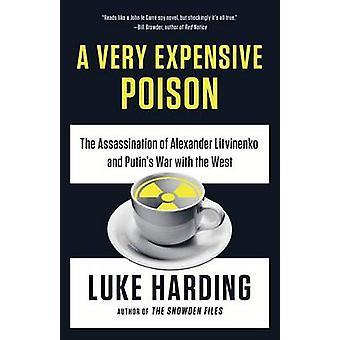 A Very Expensive Poison - The Assassination of Alexander Litvinenko an